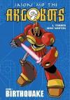 Birthquake (Jason and the Argobots, Book 1) - J. Torres, Mike Norton