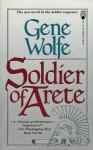 Soldier of Arete - Gene Wolfe