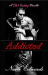 Addicted - Nicole Edwards