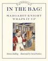 In the Bag!: Margaret Knight Wraps It Up - Monica Kulling, David Parkins
