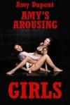 Amy's Arousing Girls: Five Hardcore Erotica Stories - Amy Dupont
