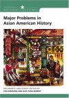 Major Problems in Asian American History: Documents and Essays (Major Problems in American History) - Roger Daniels, Lon Kurashige, Alice Yang Murray