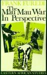 Mau Mau War In Perspective: Eastern African Studies - Frank Furedi