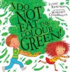 I Do Not Eat the Colour Green. by Margaret Chamberlain - Chamberlain, Margaret Chamberlain