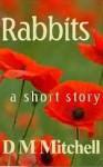 Rabbits - D.M. Mitchell