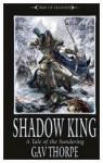 Shadow King - Gav Thorpe