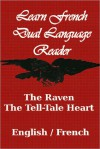 The Raven/The Tell-Tale Heart (Learn French Dual Language Reader) - Edgar Allan Poe, J. Bradley, Stéphane Mallarmé, Charles Baudelaire