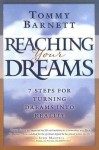 Reaching Your Dreams: 7 Steps for turning dreams into reality - Tommy Barnett