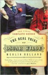 The Real Trial of Oscar Wilde - Merlin Holland
