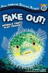 Fake Out!: Animals That Play Tricks - Ginjer L. Clarke, Pete Mueller