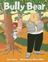 Bully Bear - Julia Jarman, Mark di Meo