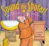 Sound the Shofar!: A Story for Rosh Hashanah and Yom Kippur - Leslie Kimmelman, John Himmelman