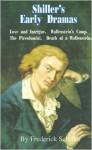 Shiller's Early Dramas: Love and Intrigue/Wallenstein's Camp/The Piccolomini/Death of a Wallenstein - Friedrich von Schiller