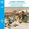 A Family Christmas: A Child's Christmas in Wales/The Nutcracker/The Little Match Girl and Other Christmas Favourites - Jenny Agutter