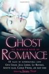 The Mammoth Book of Ghost Romance: 18 Tales of Love After Death. Edited by Trisha Telep - Trisha Telep, Carolyn Crane, Jeannie Holmes, Jennifer Estep