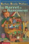 The Barrel in the Basement - Barbara Brooks Wallace