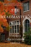 The Headmaster's Wife - Thomas Christopher Greene