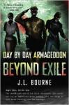Beyond Exile: Day by Day Armageddon - J.L. Bourne