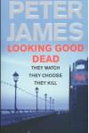 Looking Good Dead - Peter James