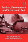 Tourism, Development, and Terrorism in Bali - Michael Hitchcock