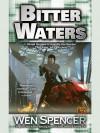 Bitter Waters - Wen Spencer