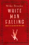 White Man Falling - Mike Stocks
