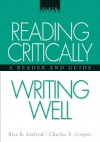 Reading Critically, Writing Well: A Reader and Guide - Rise B. Axelrod, Charles R. Cooper