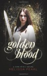 Golden Blood - Melissa Pearl