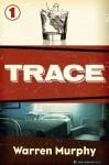 Trace (Trace #1) - Warren Murphy