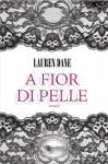 A fior di pelle (Italian Edition) - Lauren Dane, Giorgia Canuso