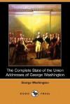 The Complete State of the Union Addresses of George Washington - George Washington