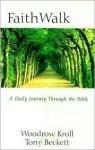 Faithwalk: A Daily Journey Through the Bible - Woodrow Kroll, Tony Beckett