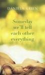 Someday We'll Tell Each Other Everything - Daniela Krien, Jamie Bulloch