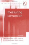 Measuring Corruption (Law, Ethics and Governance) (Law, Ethics and Governance) - C.J.G. Sampford, A.J. Brown, Fredrik Galtung