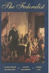 The Federalist: A Commentary on the Constitution of the United States : A Collection of Essays - James Madison, James Madison, John Jay, John C. Hamilton