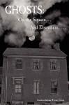 Ghosts: On the Square . . . and Elsewhere. . . . - Indiana Writer Southern Indiana Writers, Marian Allen, Teddi Robinson, Joanna Foreman, T. Lee Harris, Ardis Moonlight, Glenda Mills, Bonnie L. Abraham, Joy Kirchgessner, Ginny Fleming, Jeannine Baumgartle