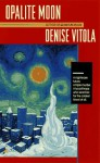 Opalite Moon - Denise Vitola