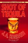 Shot of Tequila [With Earbuds] - J.A. Konrath, Luke Daniels
