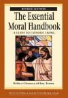 The Essential Moral Handbook: A Guide To Catholic Living - Kevin O'Neil, Peter Black