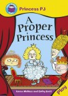 A Proper Princess. Written by Karen Wallace - Karen Wallace
