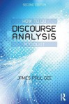 How to Do Discourse Analysis: A Toolkit - James Paul Gee