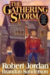 The Gatherine Storm - First 1st Edition - Robert; Sanderson, Brandon Jordan