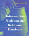 Information Modeling and Relational Databases: From Conceptual Analysis to Logical Design - Terry Halpin