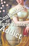 Confessions of a Jane Austen Addict - Laurie Viera Rigler