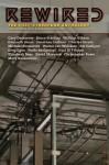 Rewired: The Post-Cyberpunk Anthology - James Patrick Kelly, John Kessel, Bruce Sterling, Gwyneth Jones