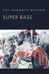 Super Bass: A Tor.Com Original - Kai Ashante Wilson