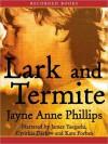 Lark and Termite - Jayne Anne Phillips, James Yaegashi, Cynthia Darlow, Kate Forbes