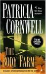 The Body Farm (Kay Scarpetta) - Patricia Cornwell