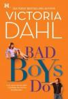 Bad Boys Do - Victoria Dahl