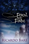Fool of Fate: Volume 2 (A Novel of the Seven Courts) - Ricardo Bare
